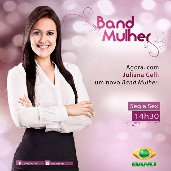 A jornalista Juliana Celli é a nova apresentadora do Band Mulher.