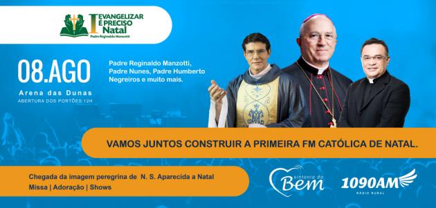 """Primeira edição do """"Evangelizar é Preciso Natal"""" com Pe. Reginaldo Manzotti será na Arena das Dunas ."""