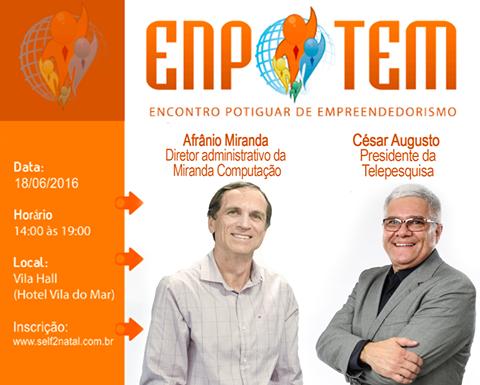 Afrânio Miranda e César Augusto contam cases de sucesso no 1º ENPOTEM.