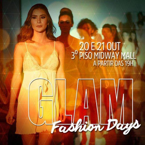 O GLAM Fashion Days acontece nos dias 20 e 21/10 no ESPAÇO GLAM, Shopping Midway Mall.