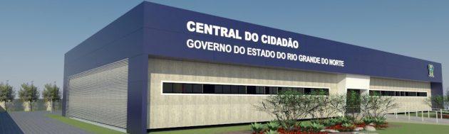 Novo modelo das Centrais do Cidadão vai contemplar as 22 unidades no RN.