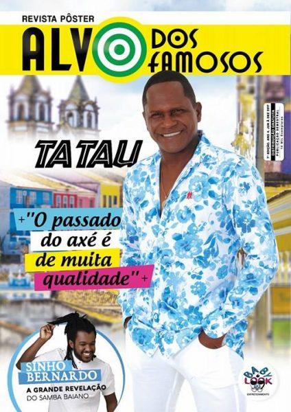 Nova edição da Revista Alvo dos Famosos com o renomado cantor e compositor Tatau.