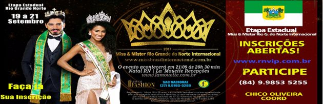 Confirmada a data do Miss e Mister Rio Grande do Norte Internacional 2017