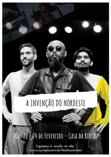 Teatro  A Invenção do Nordeste volta a Casa da Ribeira em curtíssima  temporada. d11141481c